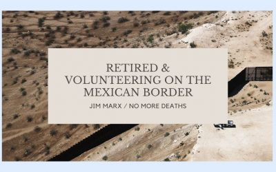 Retired and Volunteering on the Mexican Border