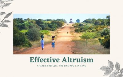 Effective Altruism with Charlie Bresler of The Life You Can Save